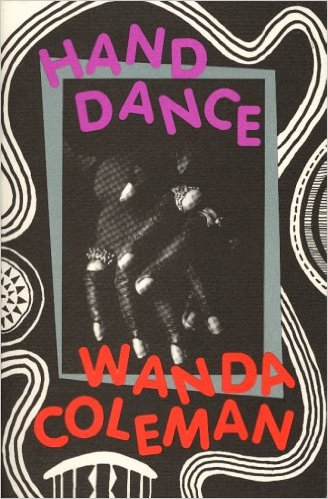 Click for more detail about Hand Dance by Wanda Coleman