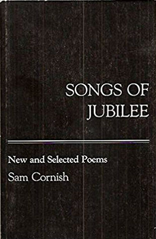 Click for more detail about Songs of Jubilee: New and Selected Poems (1969-1983 by Sam Cornish