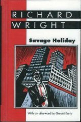 Click for more detail about Savage Holiday by Richard Wright