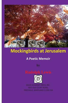 Click for a larger image of Mockingbirds At Jerusalem: A Poetic Memoir