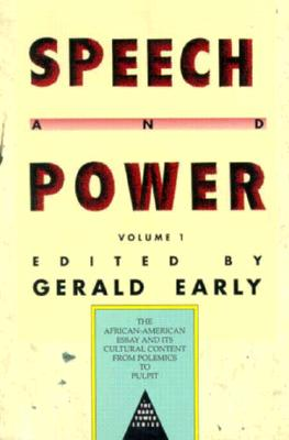 Click for more detail about Speech And Power Volume 1 by Gerald L. Early