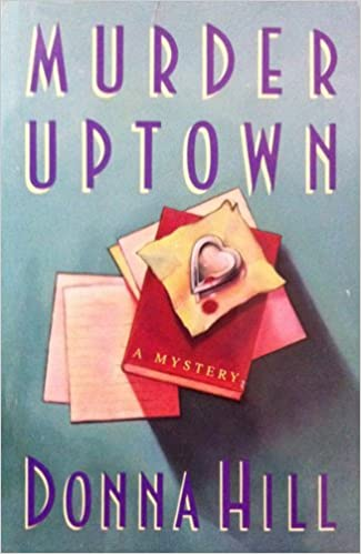 Click for more detail about Murder Uptown (Carroll & Graf) by Donna Hill