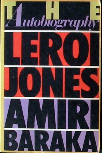 Click for more detail about The Autobiography Of Leroi Jones by Amiri Baraka