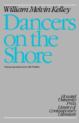 Click for more detail about Dancers on the Shore (Greek Studies) by William Melvin Kelley