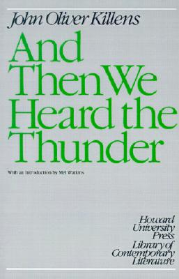 Click for more detail about And Then We Heard the Thunder (Howard University Press Library of Contemporary Literature) by John O. Killens