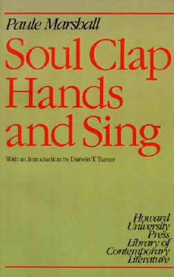 Click for more detail about Soul Clap Hands And Sing (Howard University Press Library Of Contemporary Literature) by Paule Marshall