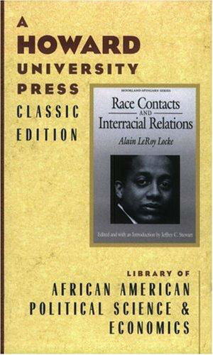 Click for more detail about Race Contacts and Interracial Relations: Lectures on the Theory and Practice of Race (Moorland-Spingarn Series) by Alain Leroy Locke and Jeffrey C. Stewart