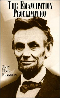 Click for more detail about The Emancipation Proclamation by John Hope Franklin