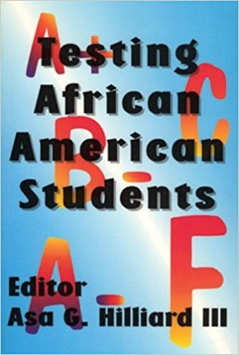Click for more detail about Testing African American Students by Asa G. Hilliard III