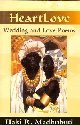 Click for more detail about Heartlove: Wedding and Love Poems by Haki Madhubuti