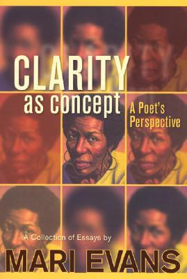 Click for more detail about Clarity as Concept: A Poet's Perspective by Mari Evans