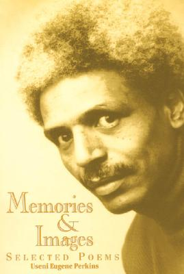 Click for more detail about Memories & Images: Selected Poems by Useni Eugene Perkins