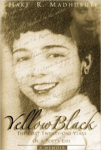 Click for more detail about YellowBlack: The First Twenty-One Years of a Poet's Life by Haki Madhubuti