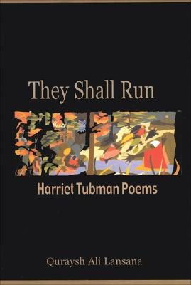 Click for more detail about They Shall Run: Harriet Tubman Poems by Quraysh Ali Lansana