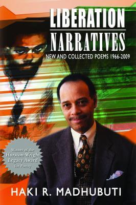 Click for more detail about Liberation Narratives: New And Collected Poems: 1966-2009 by Haki Madhubuti