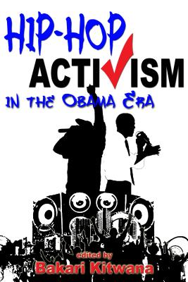 Click for more detail about Hip-Hop Activism in the Obama Era by Bakari Kitwana