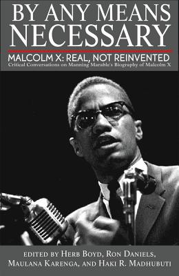 Click for a larger image of By Any Means Necessary: Malcolm X: Real, Not Reinvented