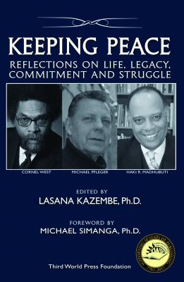 Click for more detail about Keeping Peace: Reflections on Life, Legacy, Commitment and Struggle by Lasana D. Kazembe