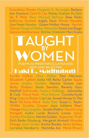 Click for more detail about Taught by Women: Poems as Resistance Language: New and Selected by Haki Madhubuti