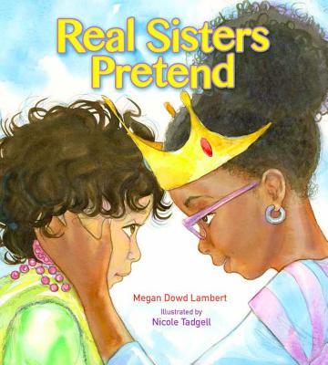 Book Cover Real Sisters Pretend by Megan Dowd Lambert