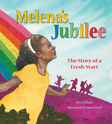 Click for more detail about Melena's Jubilee: The Story of a Fresh Start by Zetta Elliott