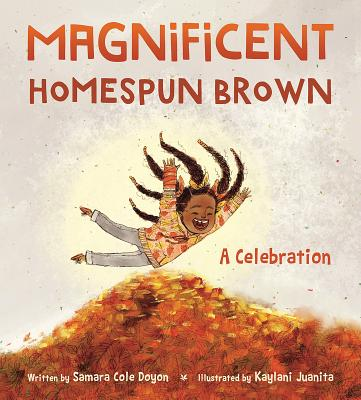 Click for more detail about Magnificent Homespun Brown: A Celebration by Samara Cole Doyon