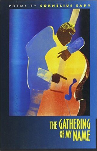 Click for more detail about The Gathering of My Name by Cornelius Eady