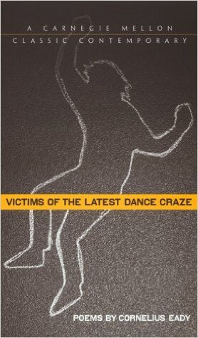 Click for more detail about Victims of the Latest Dance Craze by Cornelius Eady