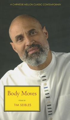 Click for more detail about Body Moves by Tim Seibles