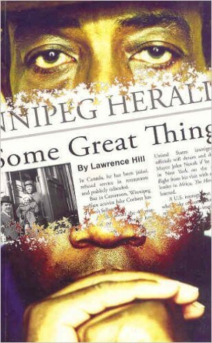 Click for more detail about Some Great Thing by Lawrence Hill