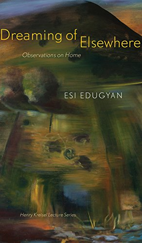 Click for more detail about Dreaming of Elsewhere: Observations on Home by Esi Edugyan
