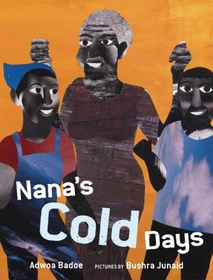 Click for more detail about Nana's Cold Days by Adwoa Badoe