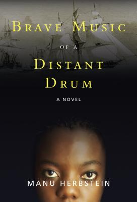 Click for more detail about Brave Music of a Distant Drum by Manu Herbstein