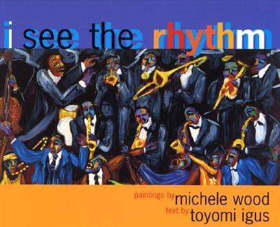 Click for more detail about I See the Rhythm by Toyomi Igus