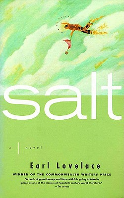 Click for more detail about Salt: A Novel by Earl Lovelace