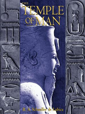 Click for more detail about The Temple of Man by R. A. Schwaller de Lubicz