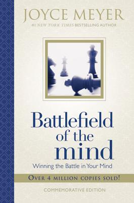 Click for more detail about Battlefield of the Mind: Winning the Battle in Your Mind by Joyce Meyer
