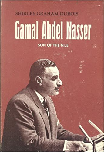 Click for more detail about Gamal Abdel Nasser: Son of the Nile by Shirley Graham Du Bois