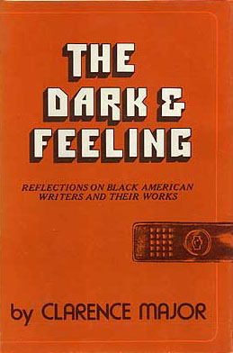 Book Cover The Dark & Feeling: Black American Writers and Their Work by Clarence Major