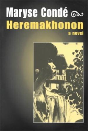 Click for more detail about Heremakhonon: A Novel by Maryse Conde