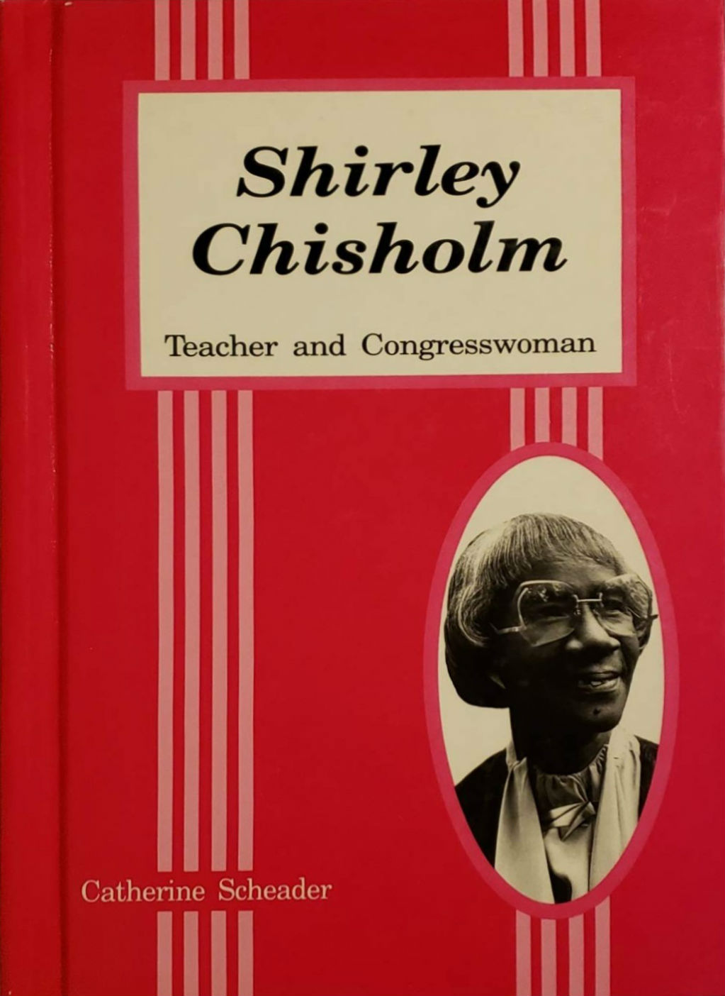 Click for more detail about Shirley Chisholm: Teacher and Congresswoman (Contemporary Women Series) by Catherine Scheader