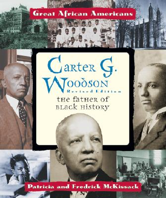 Click for more detail about Carter G. Woodson: The Father of Black History (Great African Americans Series) by Patricia C. McKissack and Fredrick McKissack