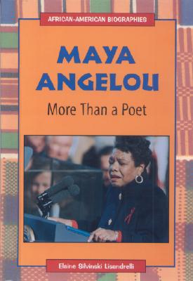Click for more detail about Maya Angelou: More Than a Poet (African-American Biographies (Raintree Paperback)) by Elaine Slivinski Lisandrelli
