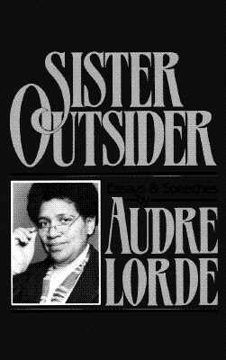 Click for more detail about Sister Outsider: Essays and Speeches by Audre Lorde