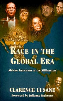 Click for more detail about Race in the Global Era: African Americans at the Millennium by Clarence Lusane
