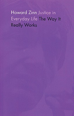 Book Cover Justice in Everyday Life: The Way It Really Works by Howard Zinn