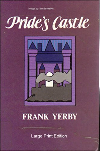 Click for more detail about Pride's castle by Frank Yerby