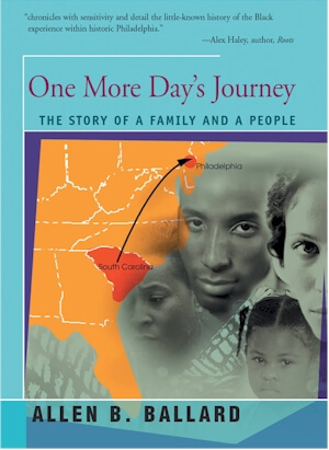 Click for more detail about One More Day's Journey: The Making Of Black Philadelphia (Ishi Publications) by Allen Ballard