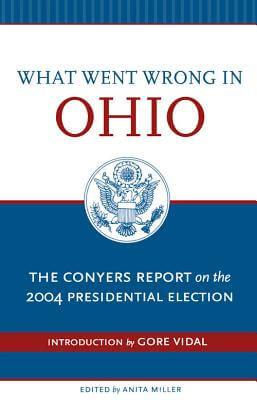Book Cover What Went Wrong in Ohio: The Conyers Report on the 2004 Presidential Election by John Conyers