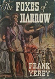 Click for more detail about Foxes Of Harrow by Frank Yerby